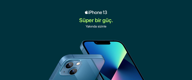 iphone 13 yakında sizinle